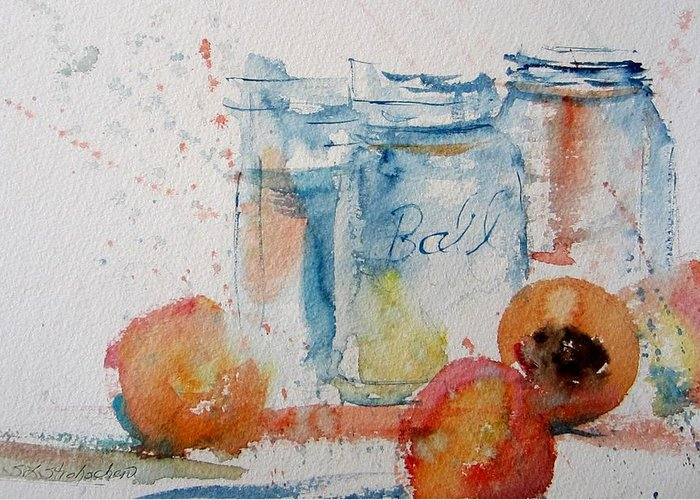 Mason Jars Greeting Card featuring the painting Canning Peaches by Sandra Strohschein