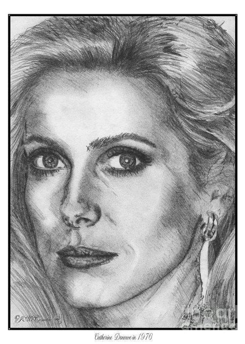 Mccombie Greeting Card featuring the drawing Catherine Deneuve In 1976 by J McCombie