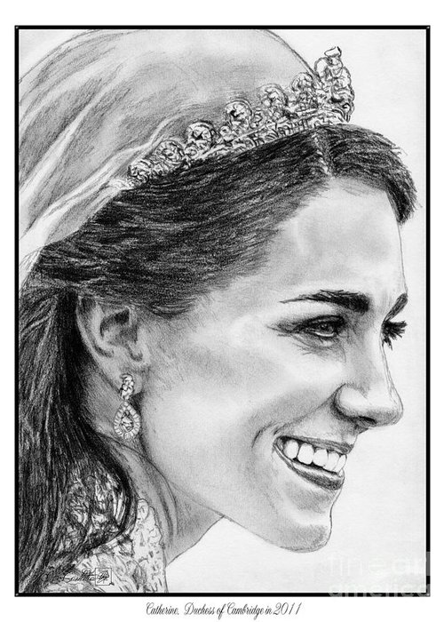 Mccombie Greeting Card featuring the drawing Catherine - Duchess Of Cambridge In 2011 by J McCombie