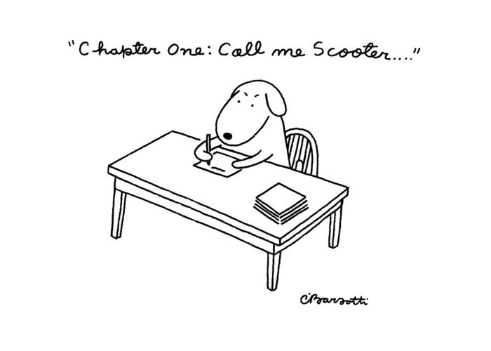 A Dog Sits At A Desk Greeting Card featuring the drawing Chapter One: Call Me Scooter by Charles Barsotti