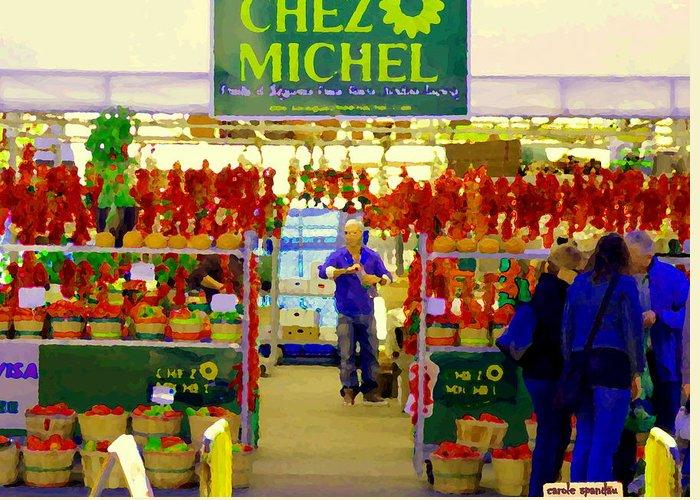 Markets Greeting Card featuring the painting Chez Michel Fruits Et Legumes Frais Fleur Jardin Sapins Food Kiosk Chef Art Scenes Carole Spandau by Carole Spandau