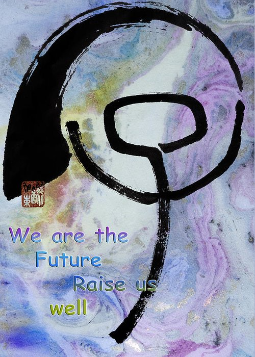 Zen Greeting Card featuring the mixed media Children Raise Us Well by Peter v Quenter