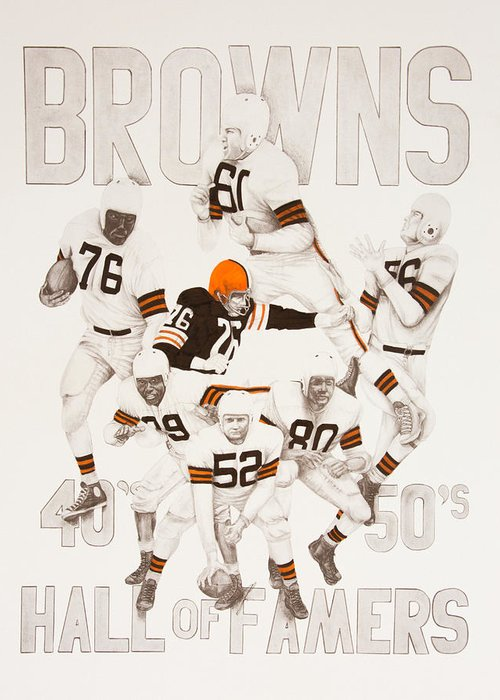 Browns Greeting Card featuring the drawing Cleveland Browns 40's To 50's Hall Of Famers by Joe Lisowski