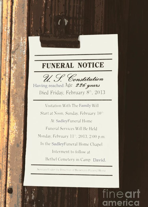 Constitution Greeting Card featuring the photograph Constitution Death Notice by Joe Jake Pratt