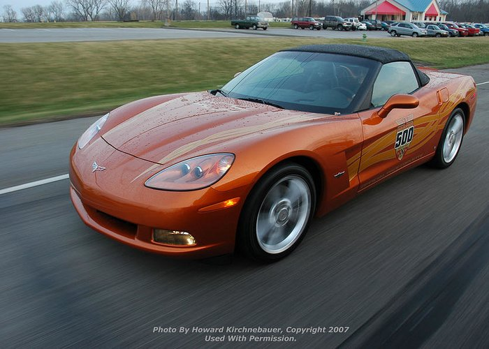 2007 Indy 500 Corvette Convertible Being Delivered To The Track And At Speed. Greeting Card featuring the photograph Corvette At Speed . . . . . by Howard Kirchenbauer