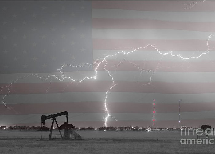 Lightning Greeting Card featuring the photograph Crude Oil And Natural Gas Striking Across America Bwsc by James BO Insogna