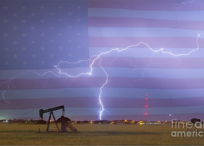 Lightning Greeting Card featuring the photograph Crude Oil And Natural Gas Striking Across America by James BO Insogna
