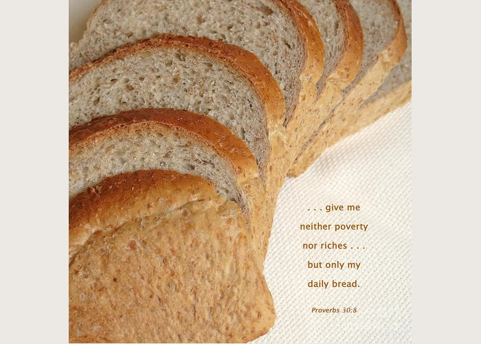 Bread Greeting Card featuring the photograph Daily Bread by Ann Horn