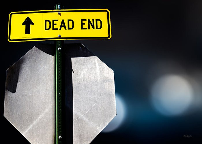 Sign Greeting Card featuring the photograph Dead End by Bob Orsillo