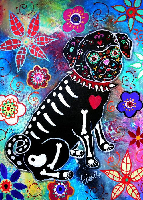Day Of The Dead Greeting Card featuring the painting Dia De Los Muertos Pug by Pristine Cartera Turkus