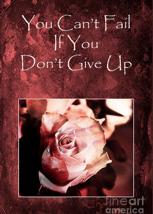 Motivation Greeting Card featuring the photograph Don't Give Up by Randi Grace Nilsberg