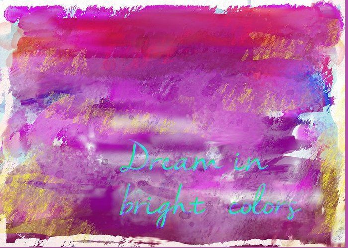 Dream Greeting Card featuring the painting Dream In Bright Colors by Jocelyn Friis