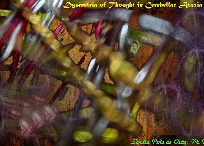 Dysmetria Greeting Card featuring the photograph Dysmetria Of Thought In Cerebellar Ataxia 5 by Sandra Pena de Ortiz