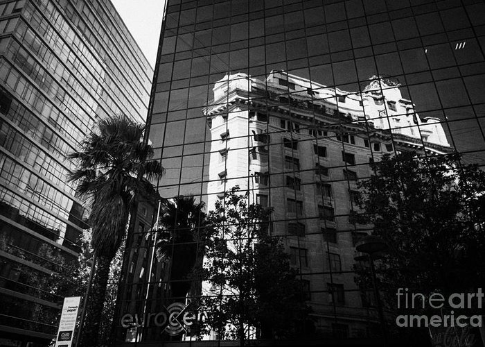 Edificio Greeting Card featuring the photograph edificio ariztia building reflected in modern bank buildings in the financial district of Santiago Chile by Joe Fox