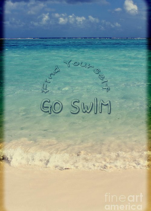 Find Yourself Go Swim Greeting Card featuring the photograph Find Yourself Go Swim Tropical Beach Motivational Quote by Beverly Claire Kaiya