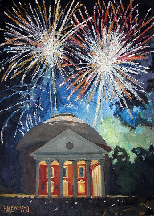 Rotunda. University. Virginia. Charlottesville. Fireworks. Greeting Card featuring the painting Fireworks Over The Rotunda by Robert Holewinski