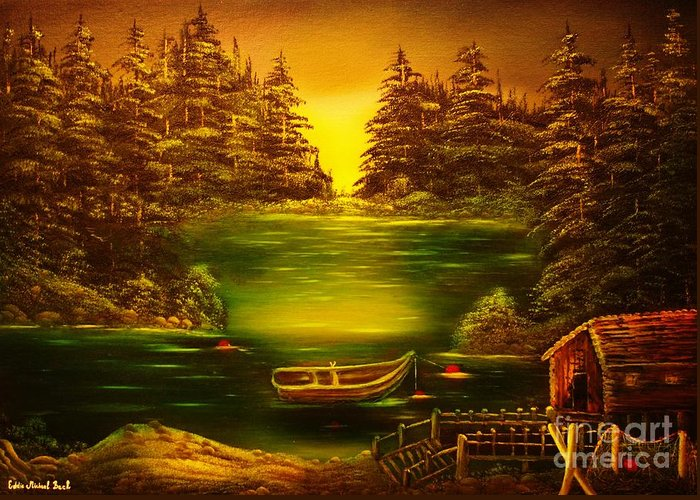 Fisherman Greeting Card featuring the painting Fishermans Cabin-original Sold- Buy Giclee Print Nr 32 Of Limited Edition Of 40 Prints by Eddie Michael Beck