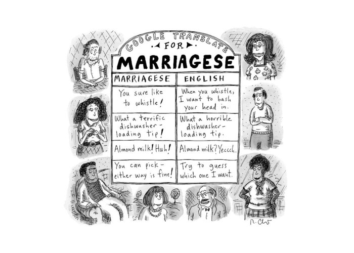 Captionless Marriage Passive Aggressive Greeting Card featuring the drawing Google Translate For Marriagese -- Translated by Roz Chast