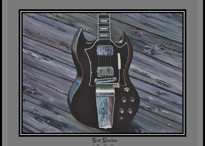 Guitar Greeting Card featuring the painting Got Guitar Print by Tioga Dan Sloane