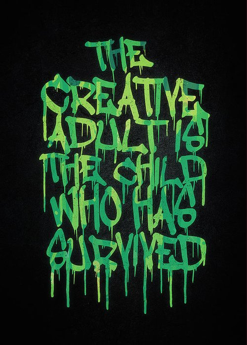 Quotes Greeting Card featuring the digital art Graffiti Tag Typography The Creative Adult Is The Child Who Has Survived by Philipp Rietz