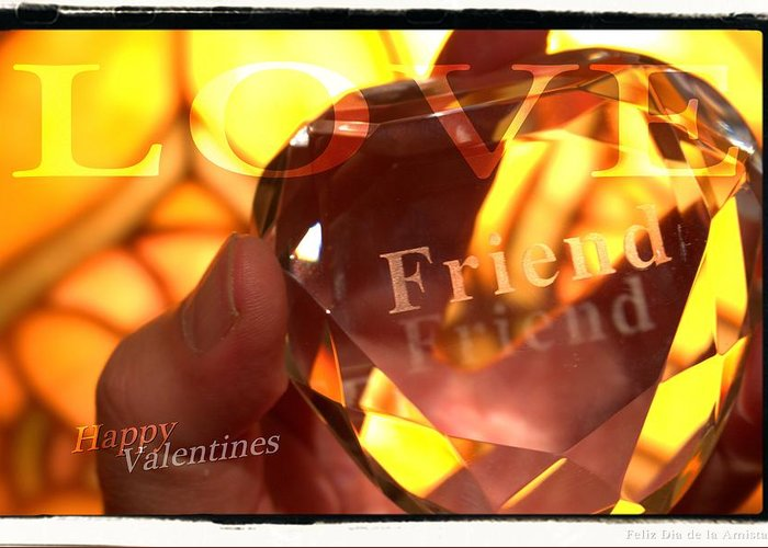 Heart Greeting Card featuring the photograph Haapy Valentine's My Friend by Daniel Benatar