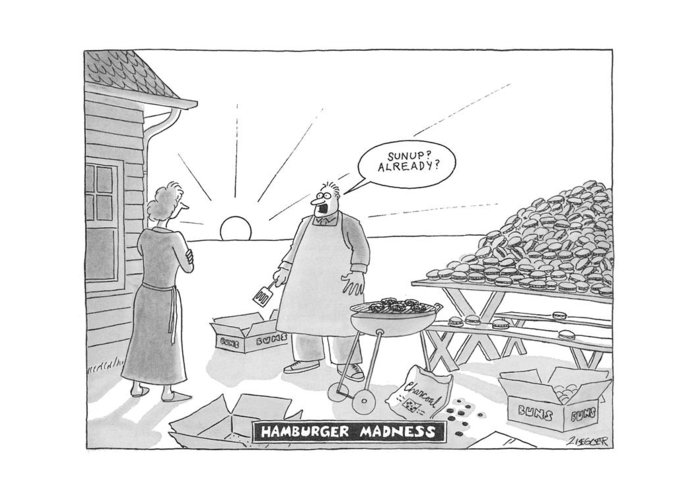 (man Cooks A Huge Pile Of Hamburgers On A Charcoal Grill Greeting Card featuring the drawing Hamburger Madness by Jack Ziegler