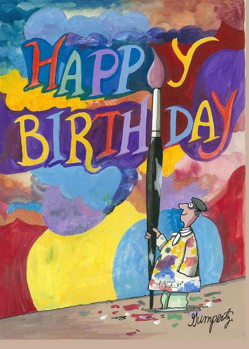 Happy Birthday Artist Greeting Card For Sale By Robert Gumpertz