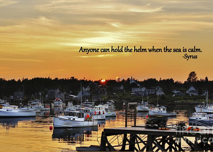 Anyone Can Hold The Helm When The Sea Is Calm Greeting Card featuring the photograph Harbor Inspiration by Karin Pinkham