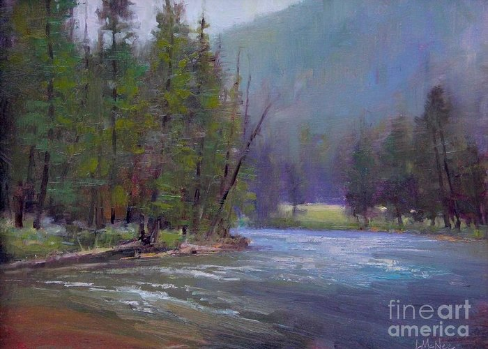 Yellowstone Greeting Card featuring the painting Hazy Day On The Gallatin by Lori McNee