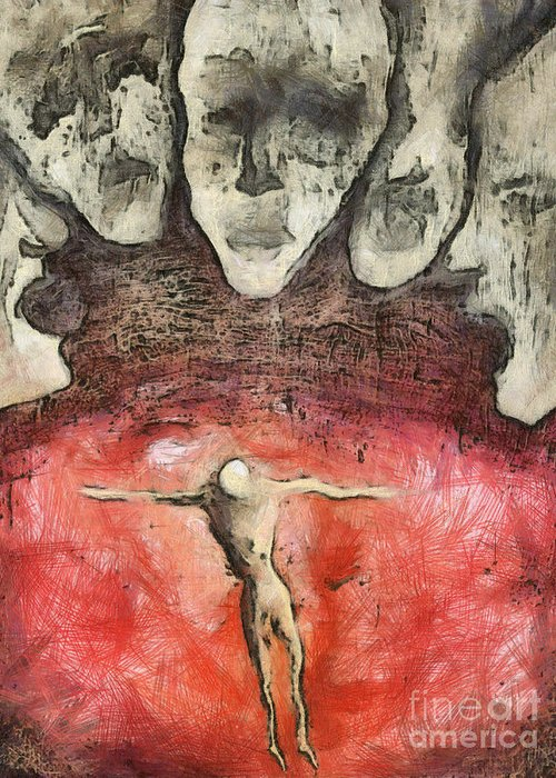 Crucifixion Greeting Card featuring the mixed media Hell Are The Others by Michal Boubin
