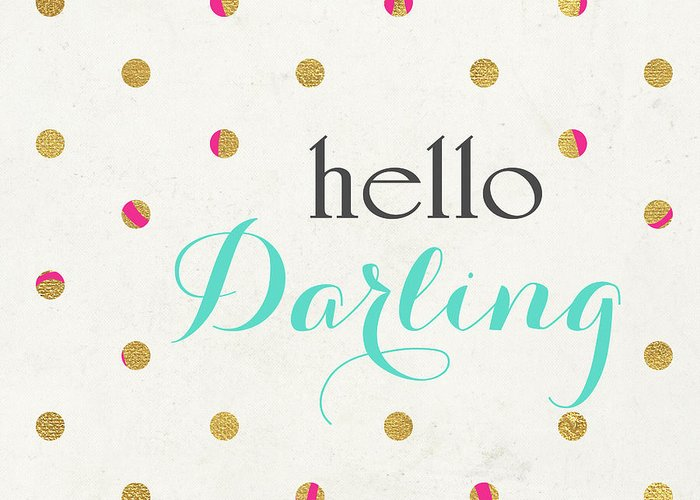 Hello Greeting Card featuring the digital art Hello Darling Square by Sd Graphics Studio