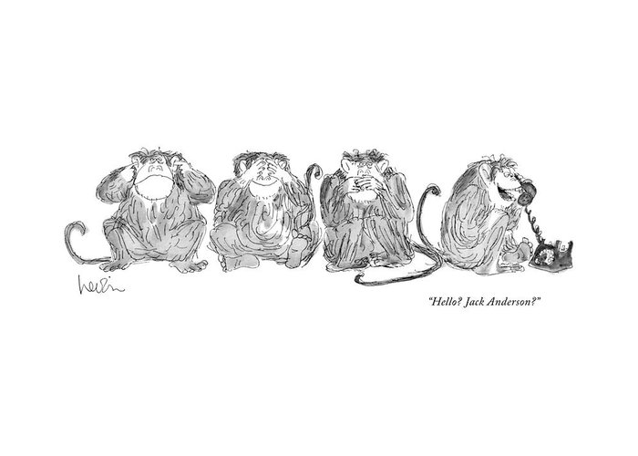 77345 Ale Arnie Levin (three Monkeys Doing While Fourth Monkey Talks On Phone.) Animal Animals Cliche Cliches Doing Evil Expressions Female Fourth Gossip Gossiping Hear Language Monkey Monkeys Phone Play See Speak Talk Talking Talks Telephone Three While Word Words Greeting Card featuring the drawing Hello? Jack Anderson? by Arnie Levin