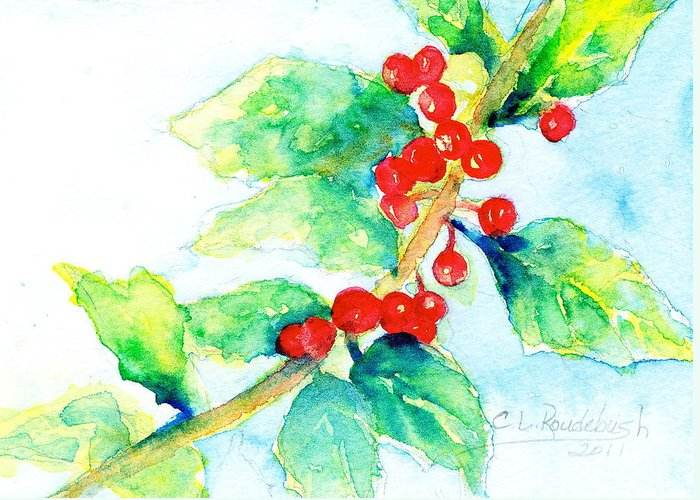 Greeting Card Greeting Card featuring the painting Holiday Holly by Cynthia Roudebush