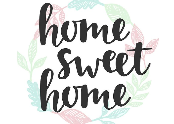 Home Decor Greeting Card featuring the digital art Home Sweet Home Quote. Handwritten by Artrise