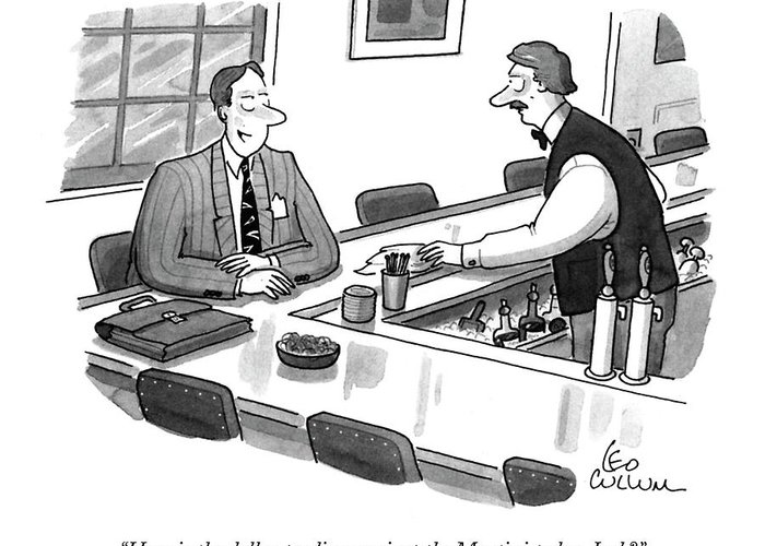 Drinking Greeting Card featuring the drawing How Is The Dollar Trading Against The Martini by Leo Cullum