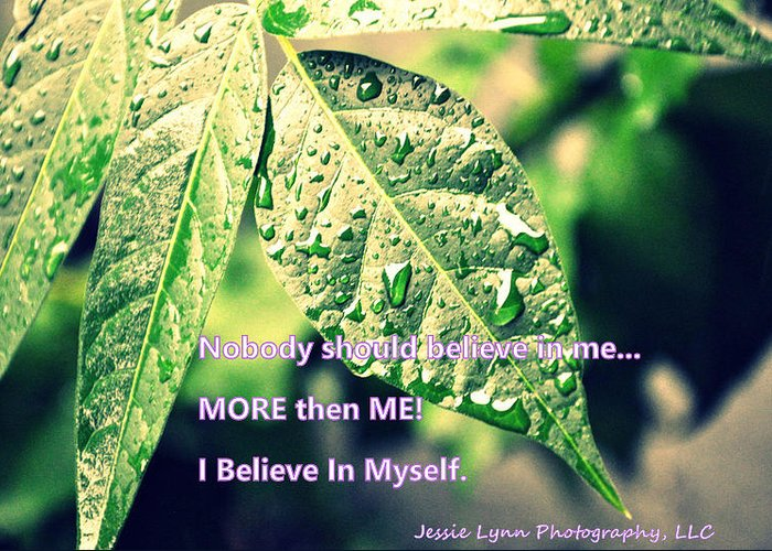 Rain Greeting Card featuring the photograph I Believe In Myself by Jessie Lynn