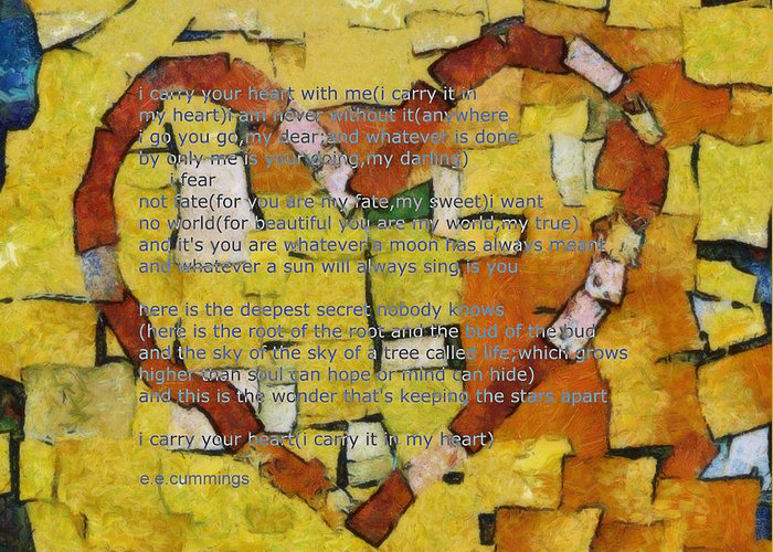 Heart Greeting Card featuring the digital art I Carry Your Heart by Poetry and Art