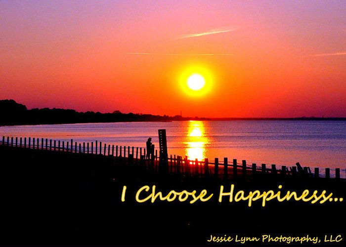I Greeting Card featuring the photograph I Choose Happiness by Jessie Lynn