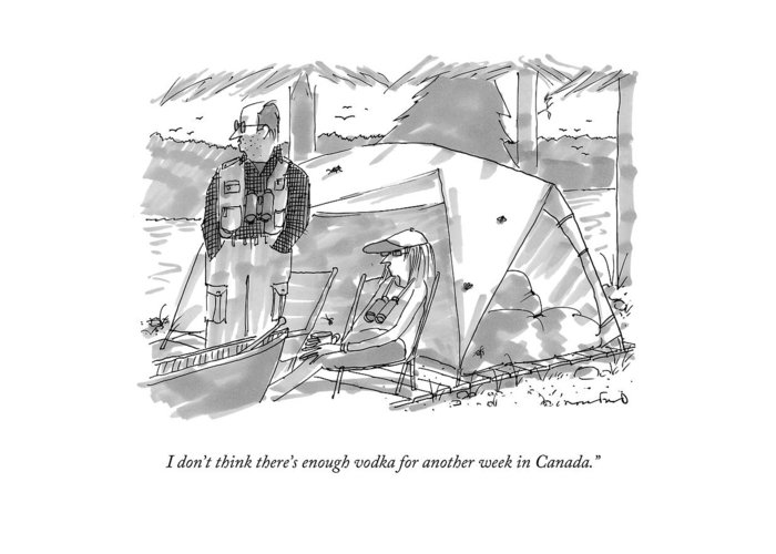 I Don't Think There's Enough Vodka For Another Week In Canada. Canada Greeting Card featuring the drawing I Don't Think There's Enough Vodka For Another by Michael Crawford