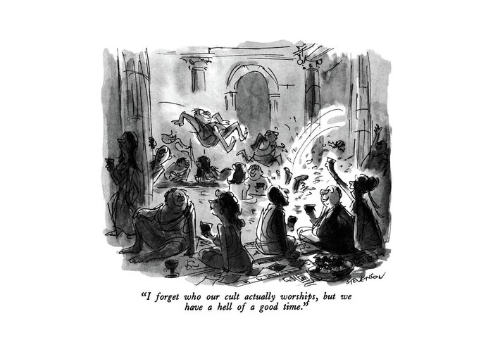 One Man To Another At Orgy In Ancient Rome.  Cults Greeting Card featuring the drawing I Forget Who Our Cult Actually Worships by James Stevenson