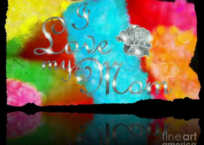 I Love My Mom Greeting Card featuring the photograph I Love My Mom by Daryl Macintyre