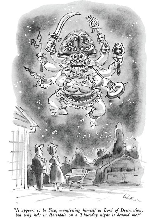 (husband To Wife As They Stand In Front Of Suburban House Watching Huge Eastern God With 6 Arms In The Sky.) Religion Greeting Card featuring the drawing It Appears To Be Siva by Lee Lorenz