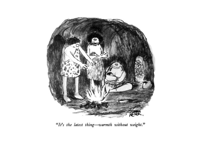 Its the latest thing warmth without weight greeting card for sale cavemen greeting card featuring the drawing its the latest thing warmth without weight by m4hsunfo