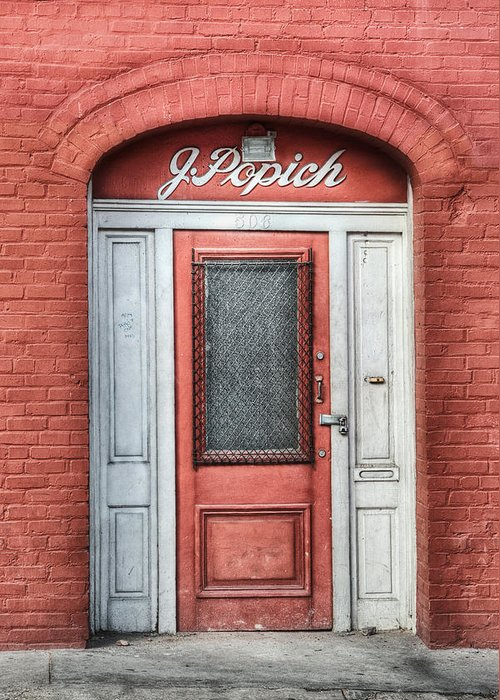Door Greeting Card featuring the photograph J. Popich by Brenda Bryant