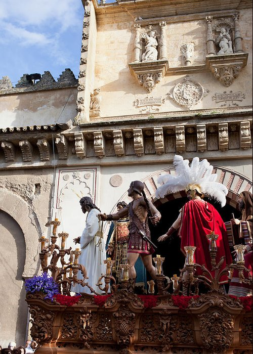 Cordoba Greeting Card featuring the photograph Jesus Christ And Roman Soldiers On Procession Platform by Artur Bogacki