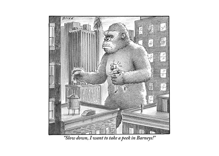 King Greeting Card featuring the drawing King Kong Stands In A Large City by Harry Bliss