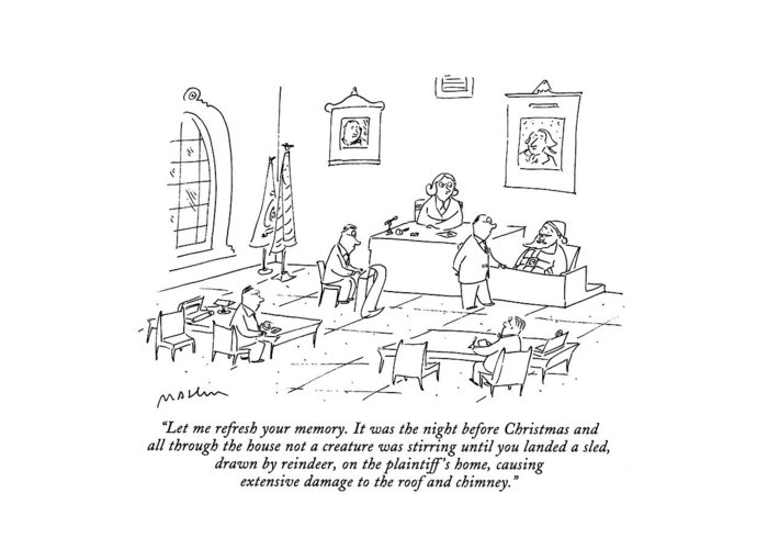 (lawyer In Courtroom Cross Examines Santa Claus On The Witness Stand) Holidays Greeting Card featuring the drawing Let Me Refresh Your Memory. It Was The Night by Michael Maslin