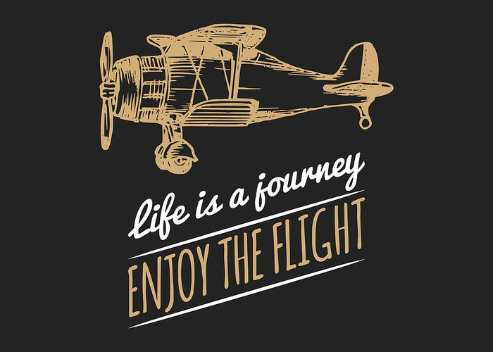 Plane Greeting Card featuring the digital art Life Is A Journey, Enjoy The Flight by Vlada Young