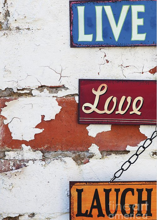 Live Greeting Card featuring the photograph Live Love Laugh by Tim Gainey