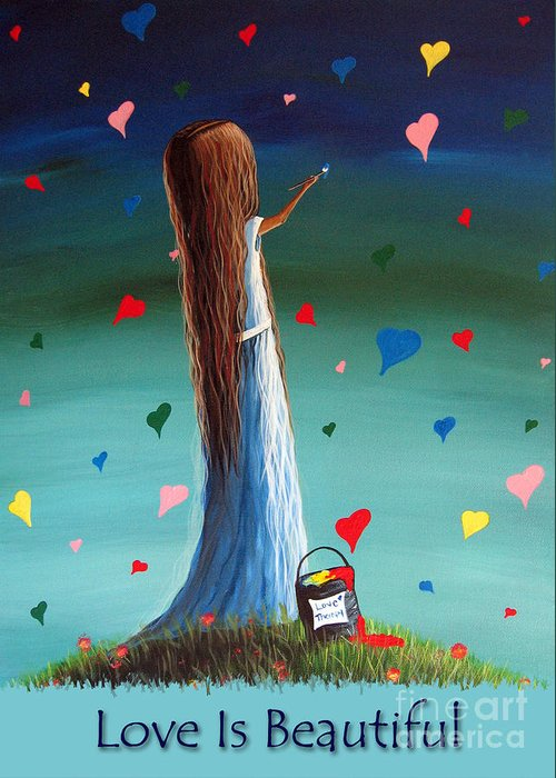 Love Is Beautiful Greeting Card featuring the painting Love Is Beautiful By Shawna Erback by Shawna Erback